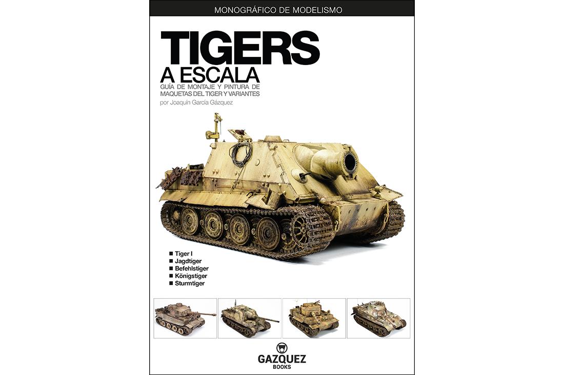 ¡Nuevo Monográfico Tigers a Escala en Imprenta!